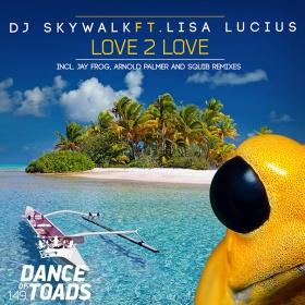DJ SKYWALK FT. LISA LUCIUS - LOVE 2 LOVE